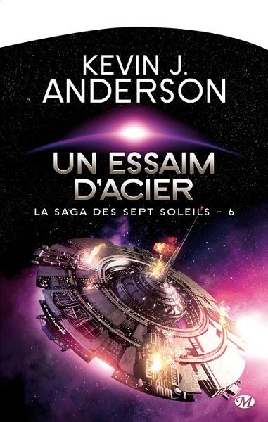 La Saga des sept Soleils - Tome 6 - Un Essaim d'Acier (Kevin J. Anderson)