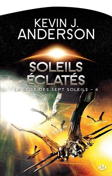 La Saga des sept Soleils - Tome 4 - Soleils éclatés (Kevin J. Anderson)