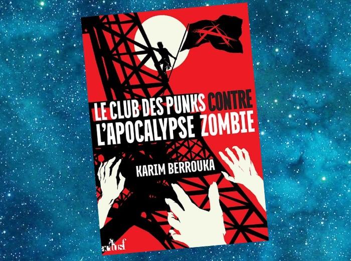 Le Club des Punks contre l'Apocalypse Zombie   Karim Berrouka   2016