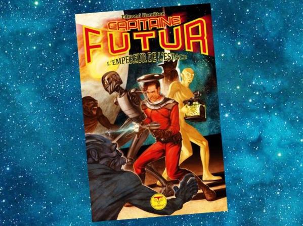 Capitaine Futur - Tome 1 - L'Empereur de l'Espace (Edmond Hamilton)