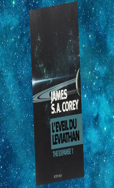 The Expanse - Tome 1 - L'Éveil du Léviathan (James S. A. Corey)