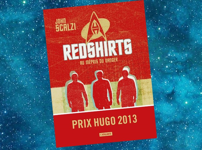 Redshirts : Au Mépris du Danger (Redshirts, John Scalzi, 2012)