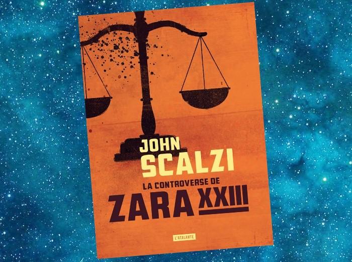 La Controverse de Zara XXIII (John Scalzi)