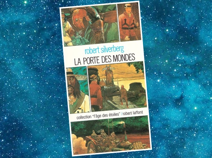 La Porte des Mondes | The Gate of Worlds | Robert Silverberg | 1967