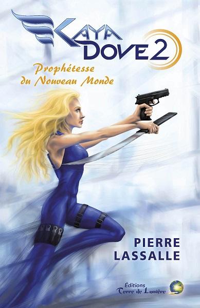 Kaya Dove - Tome 2 - Prophétesse du Nouveau Monde (Pierre Lassalle)