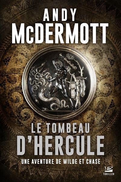Une Aventure de Wilde et Chase - Tome 2 - Le Tombeau d'Hercule