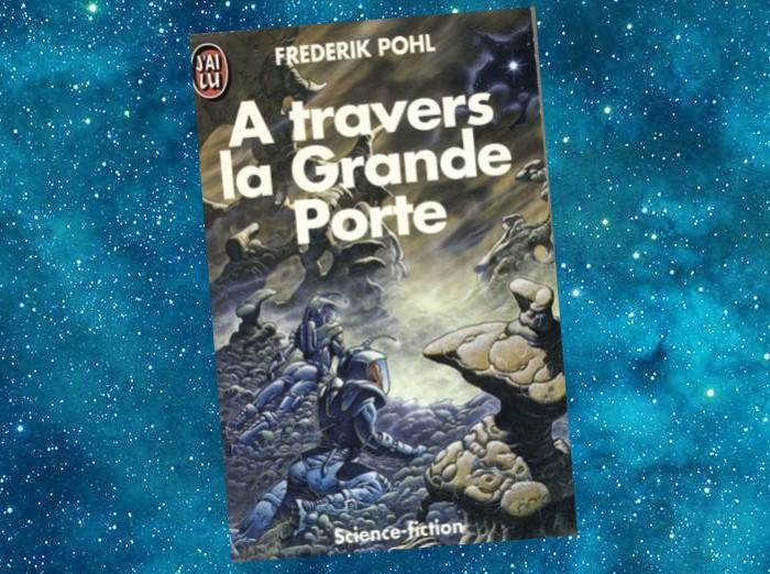 La grande Porte | Gateaway | Frederik Pohl | 1977-1990
