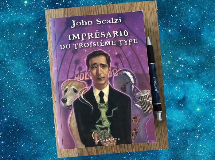 Imprésario du troisième Type (Agent to the Stars, John Scalzi, 2005)
