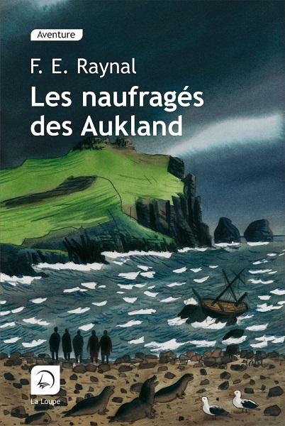 Les Naufragés des Aukland | François-Edouard Raynal | 1870