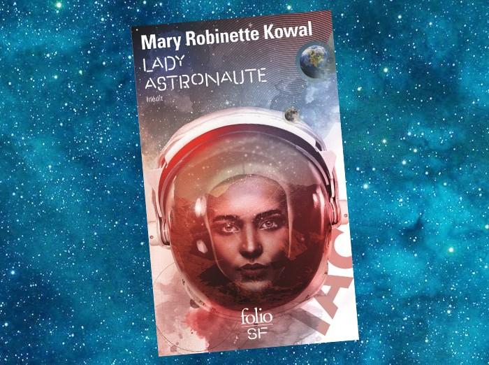 Lady Astronaute | The Lady Astronaut | Mary Robinette Kowal | 2012-2018