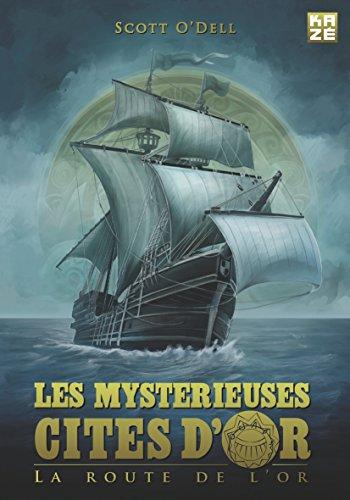 Les mystérieuses Cités d'Or - La Route de l'Or