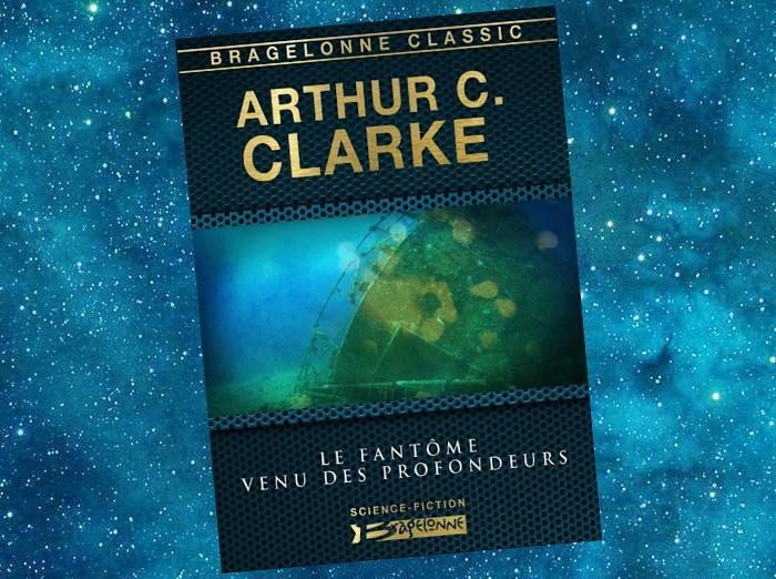 Le Fantôme venu des Profondeurs | The Ghost from the Grand Banks | Arthur C. Clarke | 1990