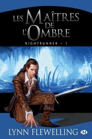 Nightrunner - Tome 1 - Les Maîtres de l'Ombre (Lynn Flewelling)