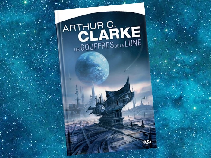 Les Gouffres de la Lune | A Fall of Moondust | Arthur C. Clarke | 1961