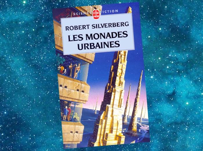 Les Monades urbaines | The World Inside | Robert Silverberg | 1971