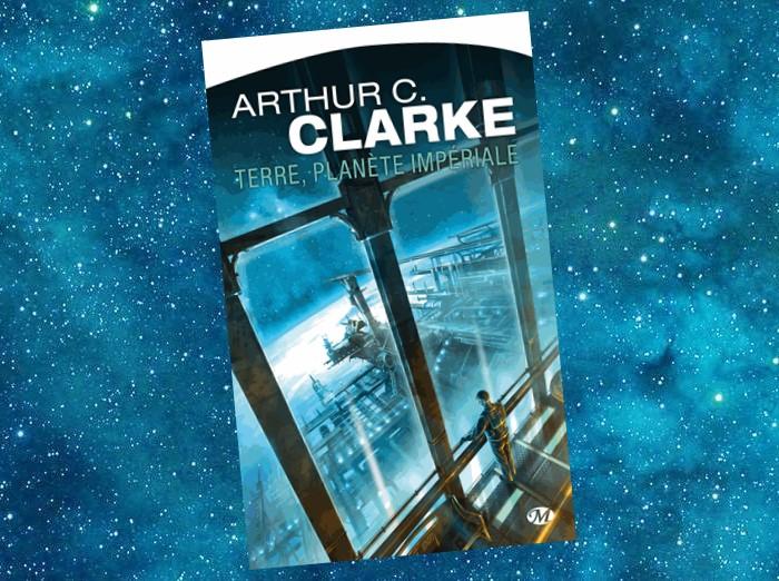 Terre, Planète impériale | Imperial Earth | Arthur C. Clarke | 1975