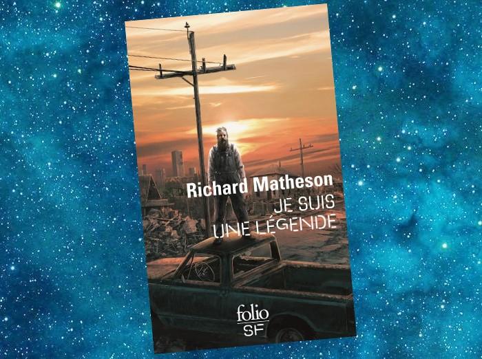 Je suis une Légende (I Am Legend, Richard Matheson, 1954)