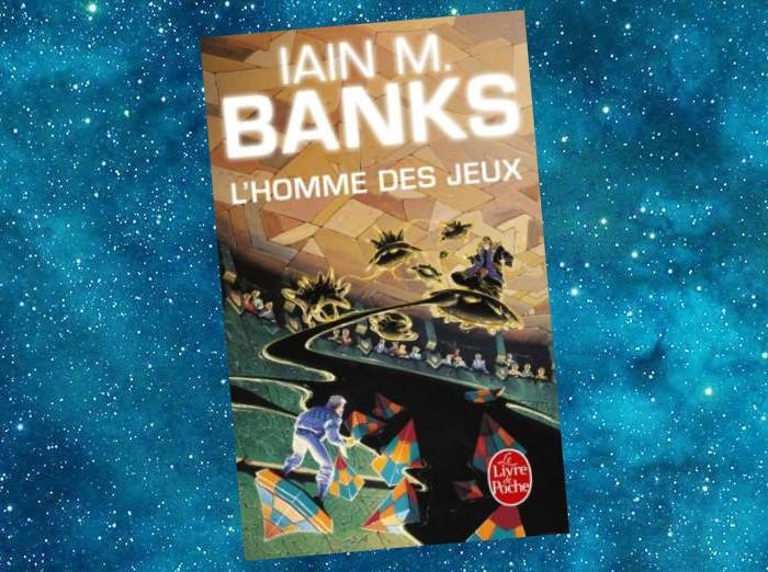 L'Homme des Jeux (Iain M. Banks)