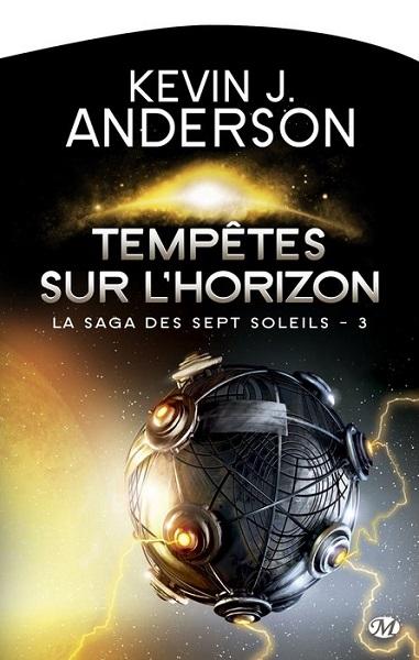 La Saga des sept Soleils - Tome 3 - Tempêtes sur l'Horizon (Kevin J. Anderson)