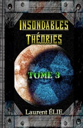 Insondables Théories - Tome 3
