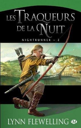 Nightrunner - Tome 2 - Les Traqueurs de la Nuit (Lynn Flewelling)