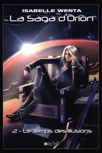 La Saga d'Orion - (2) Le Temps des Illusions