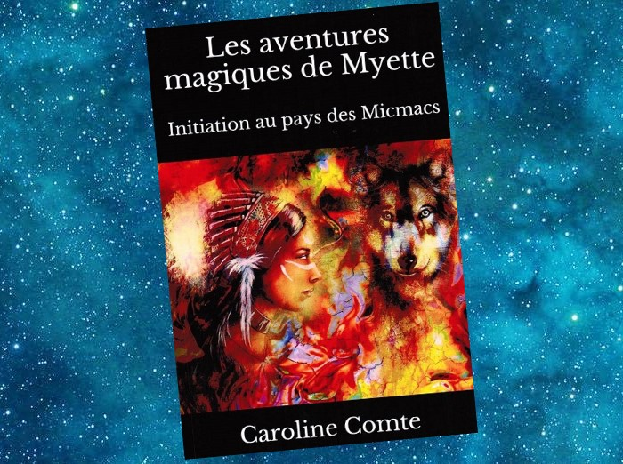 Les Aventures magiques de Myette - (1) Initiation au Pays des Micmacs
