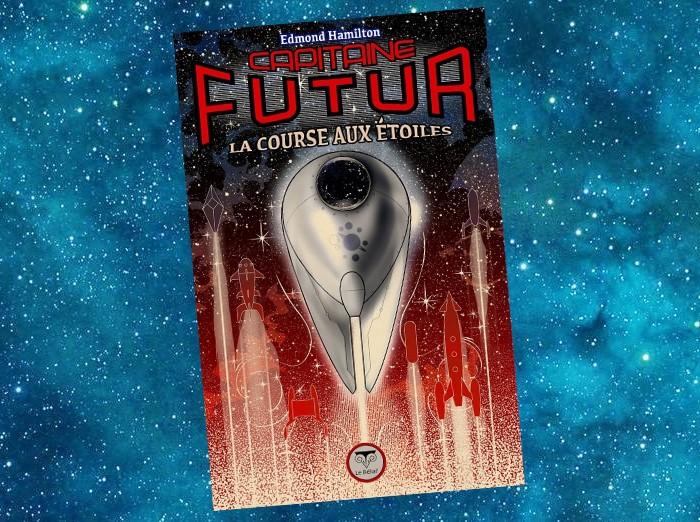 Capitaine Futur | Captain Future | Edmond Hamilton | 1940-1946