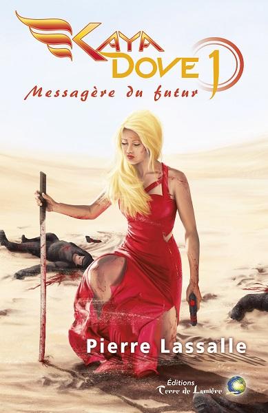Kaya Dove - Tome 1 - Messagère du Futur (Pierre Lassalle)