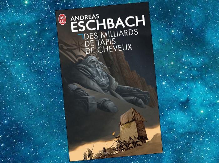 Des milliards de Tapis de Cheveux   Die Haarteppichknüpfer   Andreas Eschbach   1995