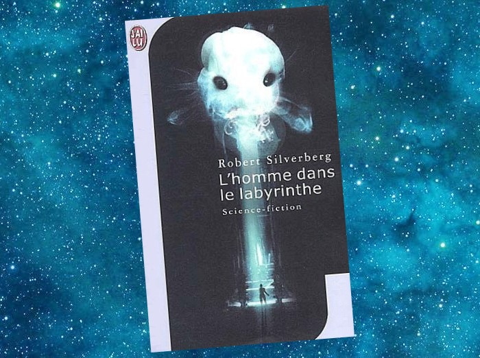 L'Homme dans le Labyrinthe   The Man in the Maze   Robert Silverberg   1969