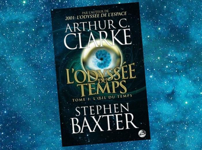 L'Odyssée du Temps | A Time Odyssey | Arthur C. Clarke, Stephen Baxter | 2003-2007