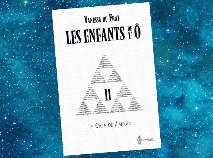 Les Enfants de l'Ô - Le Cycle de Z'Arkan   Vanessa Du Frat   2013-2021