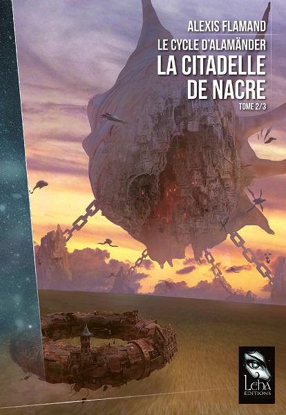Le Cycle d'Alamänder - Tome 2 - La Citadelle de Nacre