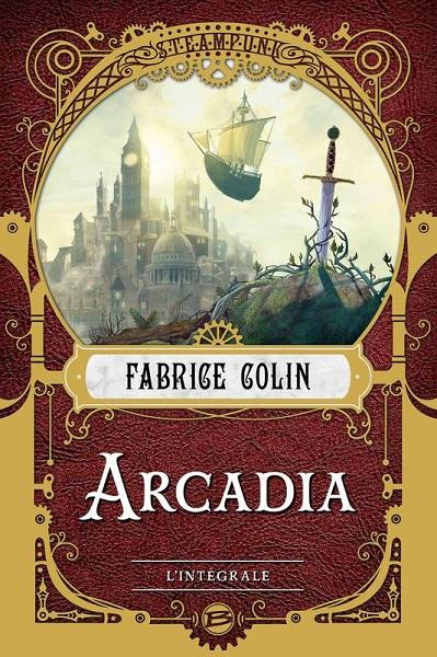 Arcadia - L'Intégrale (Fabrice Colin)