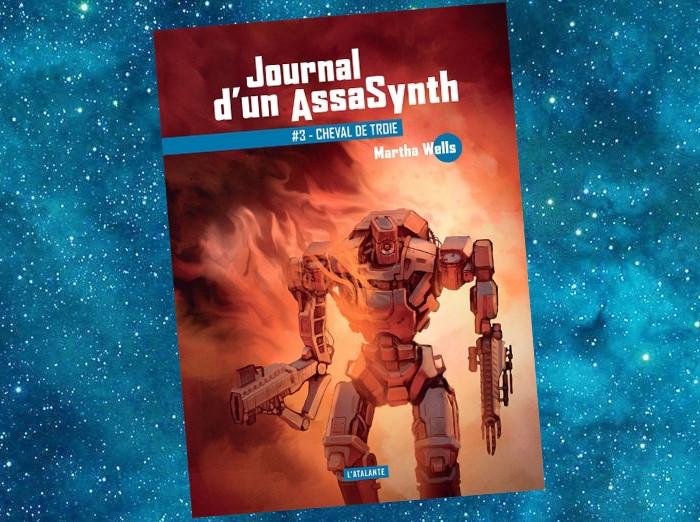 Journal d'un AssaSynth (The Murderbot Diaries, Martha Wells, 2017)