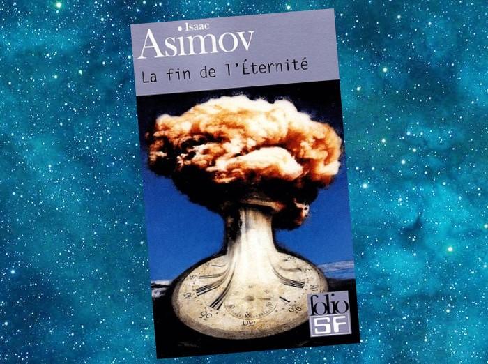 La Fin de l'Éternité | The End of Eternity | Isaac Asimov | 1955