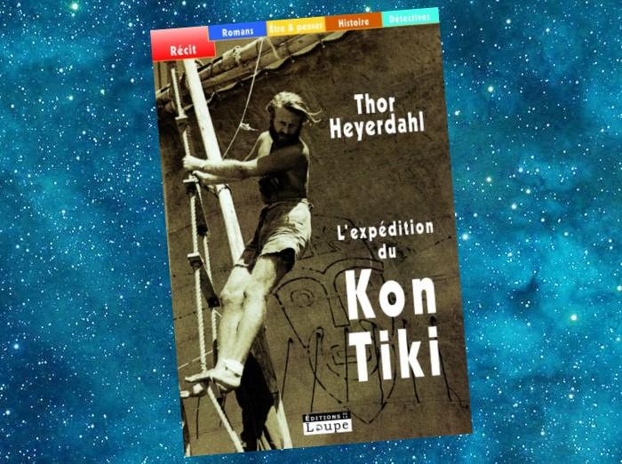 L'Expédition du Kon-Tiki   The Kon-Tiki Expedition : By Raft Across the South Seas   Thor Heyerdahl   1948