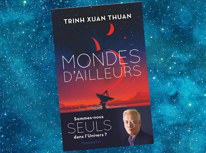 Mondes d'Ailleurs (Trinh Xuan Thuan, 2021)