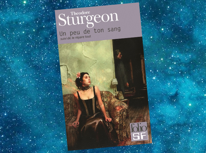Un peu de ton Sang | Some of Your Blood | Theodore Sturgeon | 1961