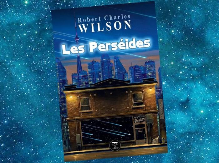 Les Perséides et autres Nouvelles | The Perseids ans Other Stories | Robert Charles Wilson | 2000