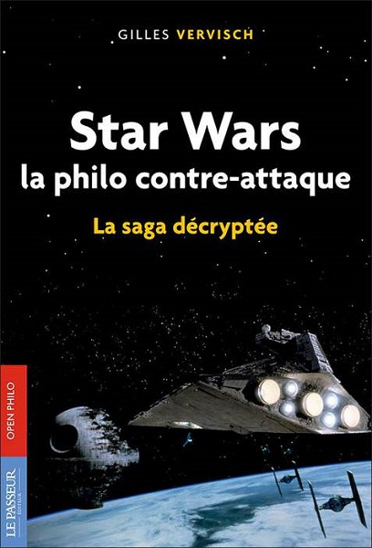 Star Wars - La Philo contre-attaque (Gilles Vervisch)