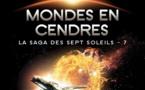 La Saga des sept Soleils - Tome 7 - Mondes en Cendres