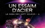 La Saga des sept Soleils - Tome 6 - Un Essaim d'Acier