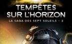 La Saga des sept Soleils - Tome 3 - Tempêtes sur l'Horizon