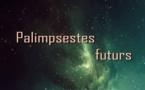 Palimpsestes Futurs