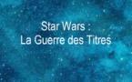 Star Wars - Guerre des titres