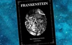 Frankenstein ou Le Prométhée moderne (Frankenstein or The Modern Prometheus, Mary W. Shelley, 1818)