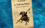 Chroniques d'Outre-Monde - Tome 1 - Le Jardin des Délices