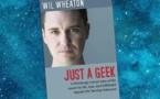 Just a Geek (Wil Wheaton)